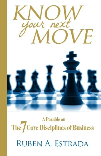 9780989275705: Know Your Next Move: A Parable on The 7 Core Disciplines of Business