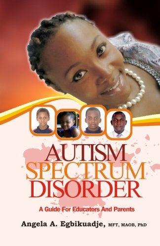 9780989277303: Autism Spectrum Disorder: A Guide for Educators and Parents