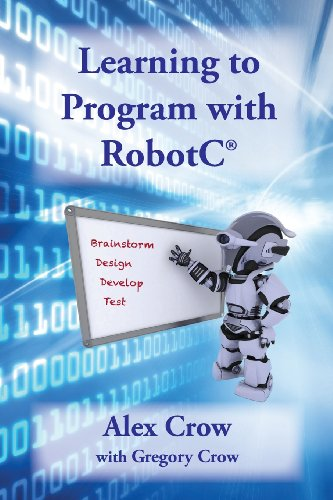 9780989280792: Learning to Program with Robotc