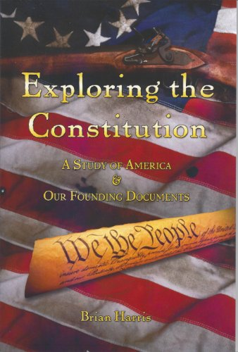 9780989286503: Exploring the Constitution A Study of America & Our Founding Documents
