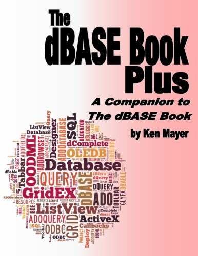 9780989287562: The dBASE Book Plus: A Companion to The dBASE Book