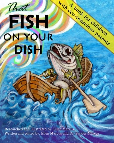 9780989288804: That Fish On Your Dish: A book for children with eco-conscious parents