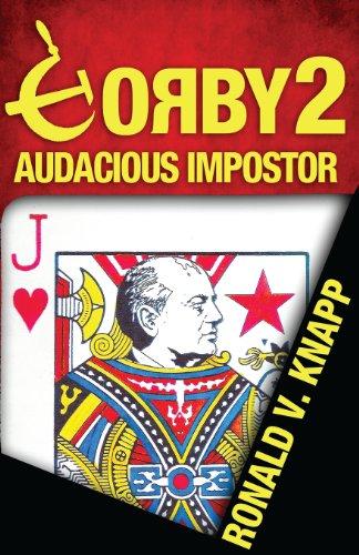 Gorby 2: Audacious Impostor: Mr. Ronald V.