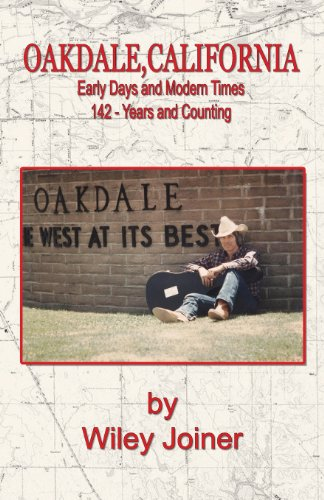 9780989291712: Oakdale, California, Early Days and Modern Times