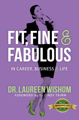 Fit, Fine & Fabulous in Career, Business & Life: Dr. Laureen Wishom