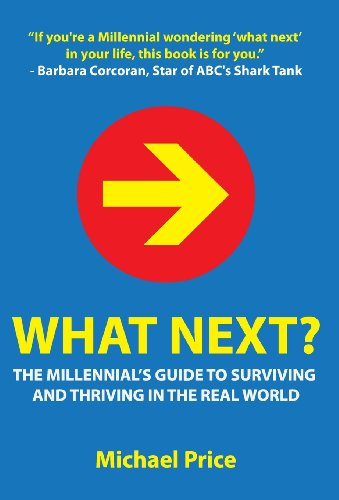 9780989294706: What Next? the Millennial's Guide to Surviving and Thriving in the Real World