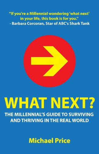 9780989294713: What Next? the Millennial's Guide to Surviving and Thriving in the Real World