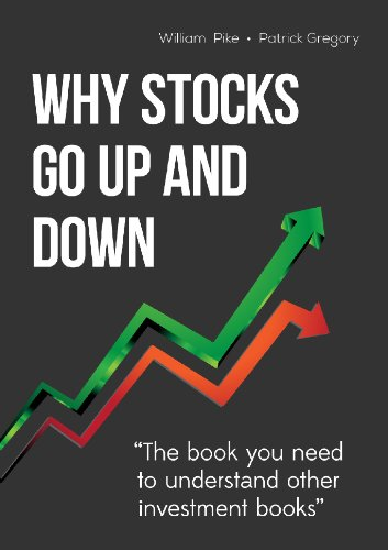 Why Stocks Go Up and Down, 4E: William H. Pike