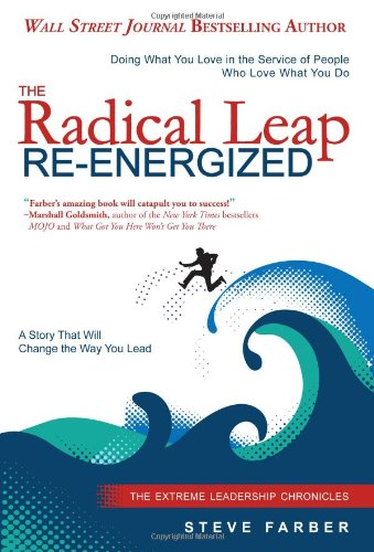 9780989300209: The Radical Leap Re-Energized: Doing What You Love in the Service of People Who Love What You Do