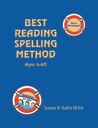 Sue?s Strategies: Best Reading Spelling Method Ages 6 ? 60: Susan B. Kahn