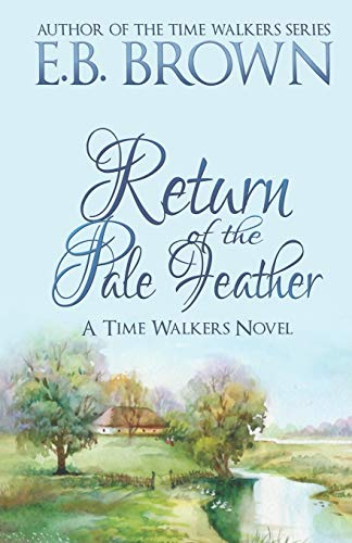 9780989305303: Return of the Pale Feather (Time Walkers) (Volume 2)