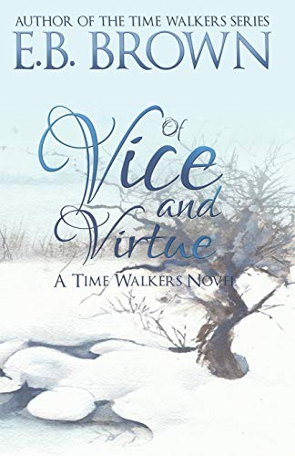 9780989305334: Of Vice and Virtue (Time Walkers)