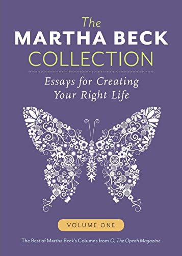 9780989306706: The Martha Beck Collection: Essays for Creating Your Right Life, Volume One: Volume 1