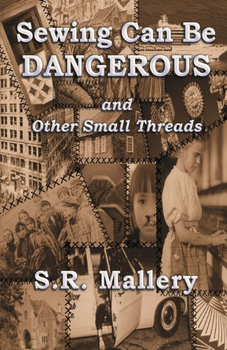 9780989310574: Sewing Can Be Dangerous and Other Small Threads
