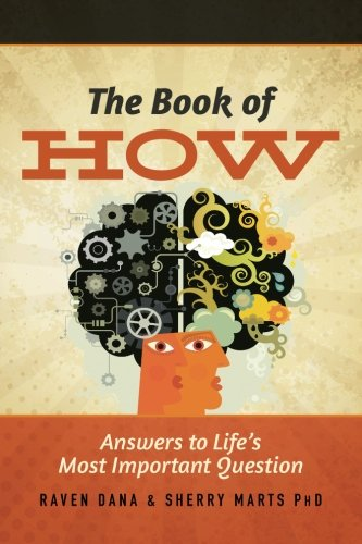 The Book of How: Answers to Life's Most Important Question: Dana, Raven
