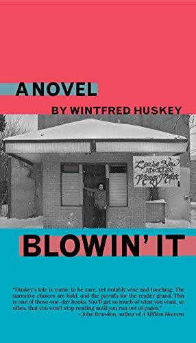 Blowin' It: Huskey, Wintfred