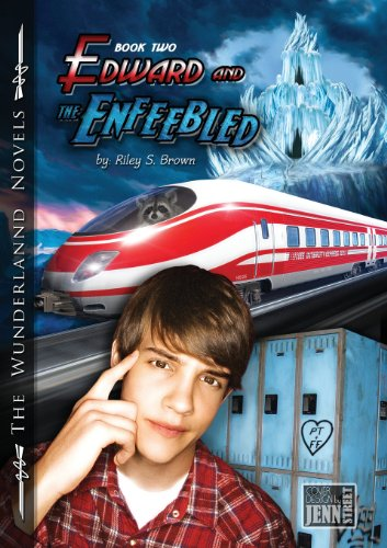 9780989316613: Edward and the Enfeebled: Book Two of the Wunderlannd Novels