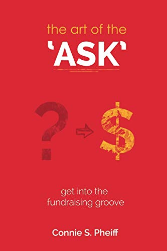 9780989320207: The Art of the Ask: Get in your fundraising groove