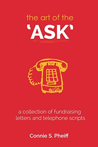 9780989320214: The Art of the Ask: .a collection of fundraising letters and telephone scripts