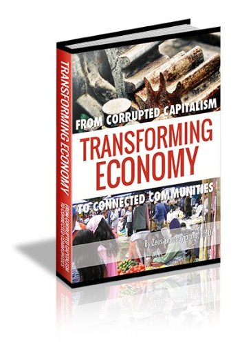9780989320306: Transforming Economy: From Corrupted Capitalism to Connected Communities