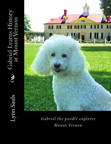 Gabriel Learns History at Mount Vernon: Lynn B Sauls