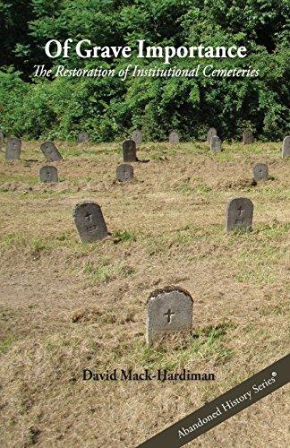 Of Grave Importance: The Restoration of Institutional: Mack-Hardiman, David