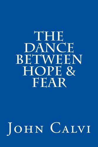 9780989328500: The Dance Between Hope & Fear