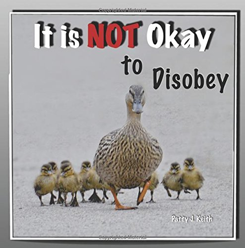 9780989330367: It Is Not Okay to Disobey: Duck Ponder Series