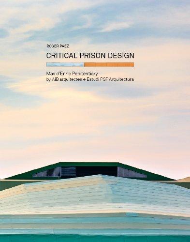 9780989331777: Critical Prison Design: Mas d'Enric Penitentiary by AiB arquitectes + Estudi PSP Arquitectura