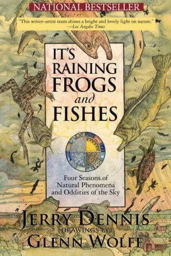9780989333139: It's Raining Frogs and Fishes: Four Seasons of Natural Phenomena and Oddities of the Sky