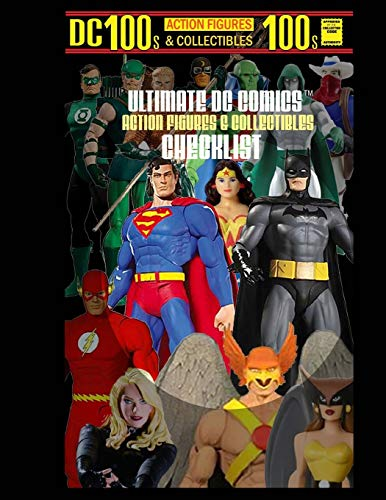 9780989334471: Ultimate DC Comics Action Figures and Collectibles Checklist