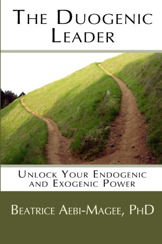 9780989335300: The Duogenic Leader: Unlock Your Endogenic and Exogenic Power