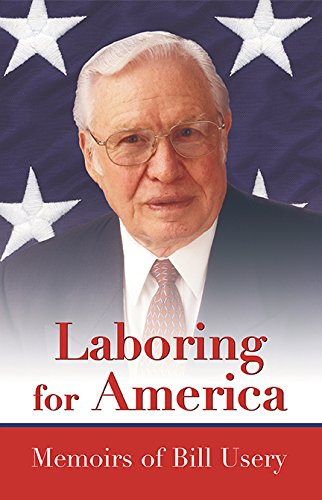 9780989337328: Laboring for America: Memoirs of Bill Usery