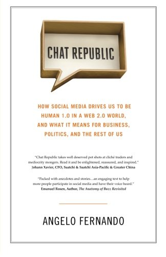 9780989338004: Chat Republic: How Social Media Drives Us To Be Human 1.0 in a Web 2.0 World