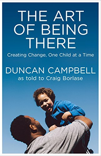 The Art of Being There: Creating Change,: Duncan Campbell, Craig