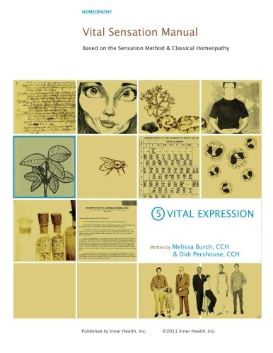 Vital Sensation Manual Unit 5: Vital Expression in Homeopathy: Based on the Sensation Method & ...