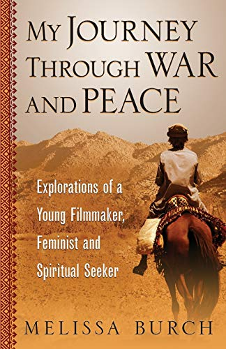 9780989342971: My Journey Through War and Peace: Explorations of a Young Filmmaker, Feminist and Spiritual Seeker (The Heroine's Journey Series) (Volume 1)