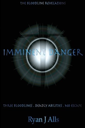 9780989345415: Imminent Danger (The Bloodline Revelations, Book One)