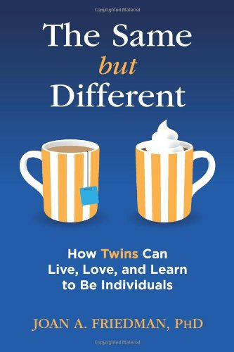 9780989346436: The Same But Different: How Twins Can Live, Love, and Learn to Be Individuals