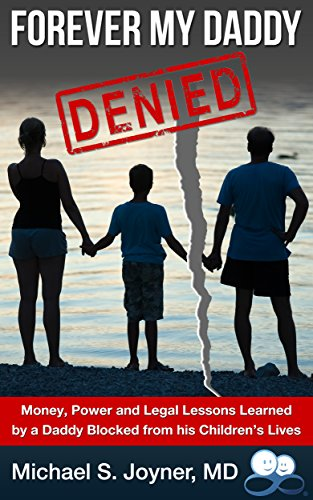 9780989347815: Forever My Daddy: Denied (Forever My Daddy: Denied is about Money, Power, and Legal Lessons Learned by a Daddy Blocked from his Children's Lives)