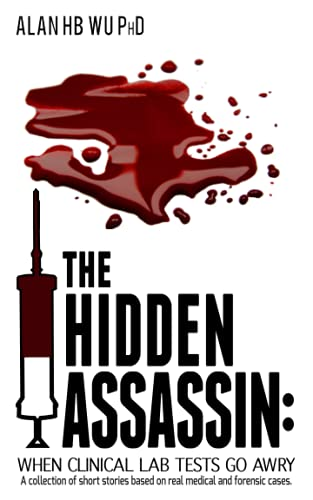 9780989348546: The Hidden Assassin: When Clinical Lab Tests Go Awry