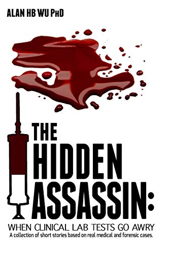 9780989348560: The Hidden Assassin: When Clinical Lab Tests Go Awry-Large Print Edition