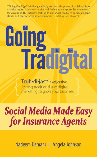 Going Tradigital: Social Media Made Easy for Insurance Agents: Angela Johnson