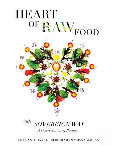 9780989356428: HEART OF RAW FOOD with SOVEREIGN WAY