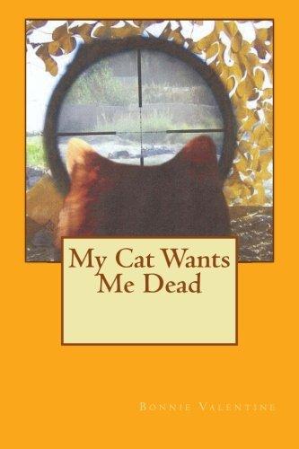 9780989358903: My Cat Wants Me Dead