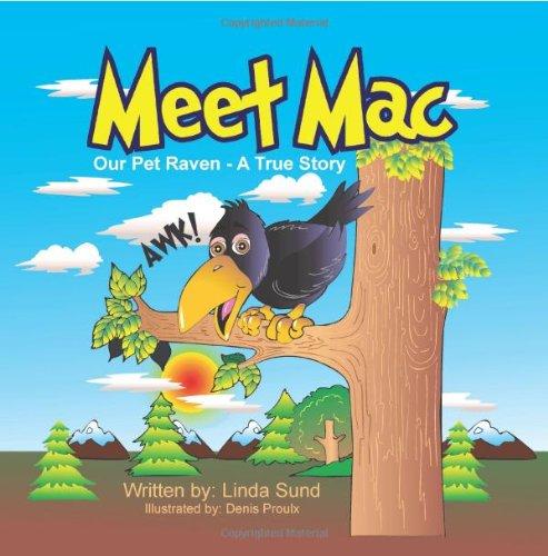 Meet Mac - Our Pet Raven - A True Story: Linda L. Sund