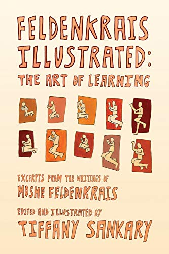 9780989359801: Feldenkrais Illustrated: The Art of Learning