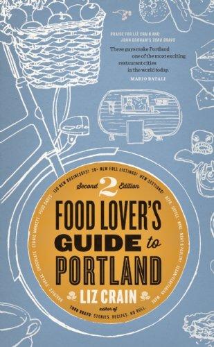 Food Lover's Guide to Portland: Crain, Liz