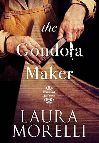 The Gondola Maker: Morelli, Laura