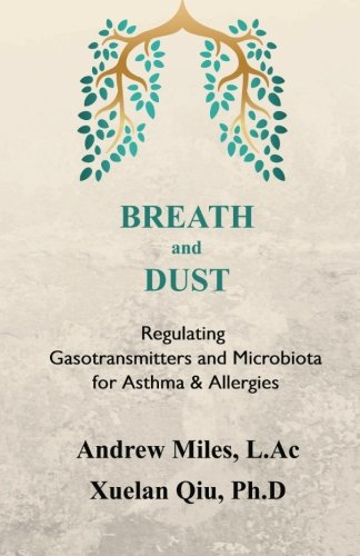 BREATH and DUST: Regulating Gasotransmitters and Microbiota for Asthma & Allergies: Andrew ...